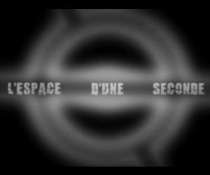L'espace d'une seconde