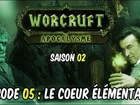 Worcruft Apocalysme - Episode 5