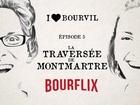I Love Bourvil - la traversée de montmartre