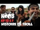 Noob - histoire de troll