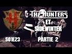 The Hunters - Les Hunters et sidewinter partie 2
