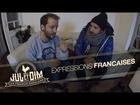 Jul et Dim - Les expressions francaises
