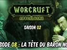 Worcruft Apocalysme - Episode 8