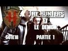 The Hunters - Les Hunters et le démon partie 1