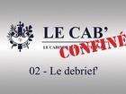 Le Cab' - le debrief'