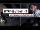 Les Chroniques de Basterd City - Episode 1