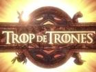 Previously - Trop de trônes 1