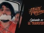 La Minute du Prisonnier - le transfert