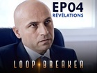 Loop Breaker - révélations