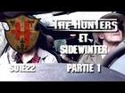 The Hunters - Les Hunters et sidewinter partie 1
