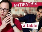 Antipathik - À table