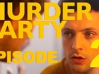 MURDER PARTY - Episode 2