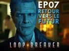 Loop Breaker - retour vers le futur