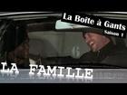 La Boîte à Gants - la famille