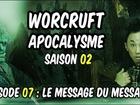 Worcruft Apocalysme - Episode 7