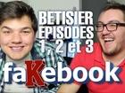 FaKebook - bêtisier des épisode 1 à 3