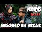 Noob - besoin d'un break