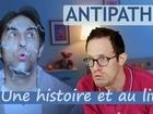 Antipathik - une histoire et au lit !