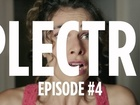 Plectre - Episode 4
