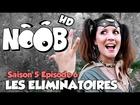 Noob - eliminatoires