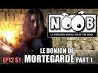 Noob - Le donjon de mortegarde (partie 1)