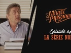 La Minute du Prisonnier - la série noire