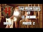 The Hunters - Les Hunters et le démon partie 2