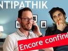 Antipathik - Encore confinés