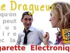 Ce qu'on ne peut plus faire avec La Cigarette Electronique - le dragueur