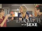 Les Grognasses - Les grognasses et le sexe