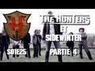 The Hunters - Les Hunters et sidewinter partie 4