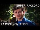 Super-Raccord - la confrontation