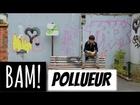 BAM! - Pollueur