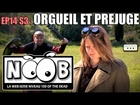 Noob - Orgueil et préjugés