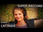 Super-Raccord - l'attaque